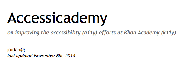 Google doc: Accessicademy: on improving the accessibility (a11y) efforts at Khan Academy (k11y)